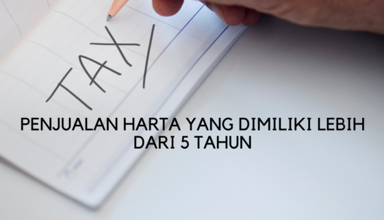 CHKT DIKENAKAN MULAI TAHUN 2019 BAGI PENJUALAN HARTA