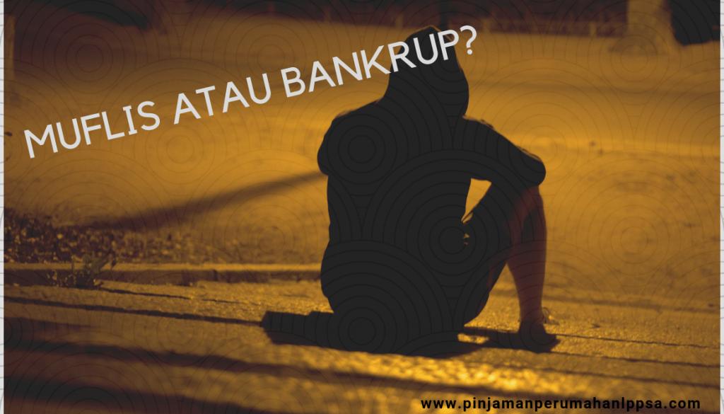 MUFLIS ATAU BANKRUP