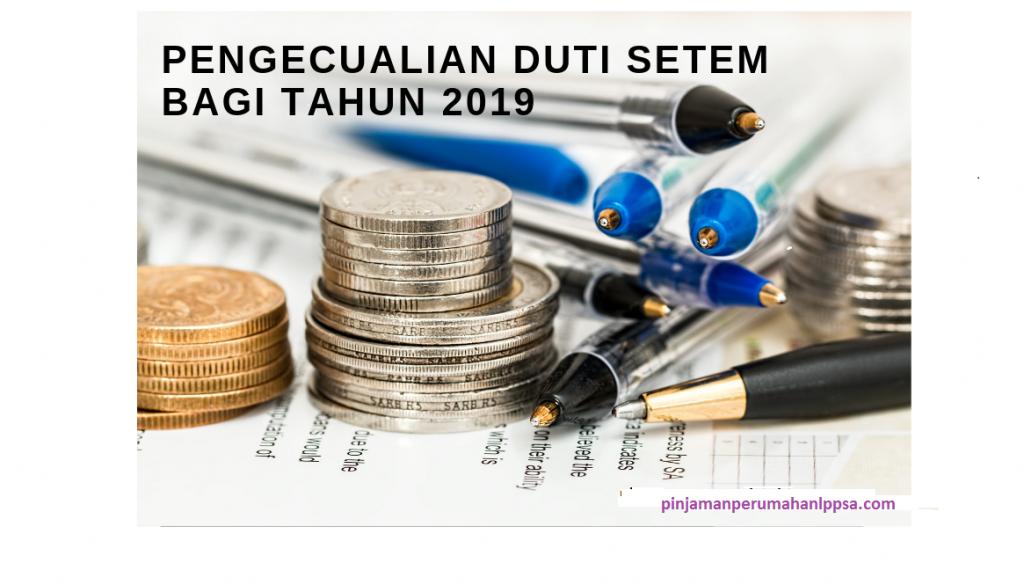 PENGECUALIAN DUTI SETEM BAGI TAHUN 2019
